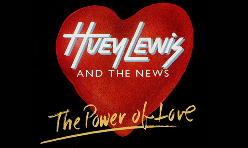 Huey Lewis – The Power Of Love
