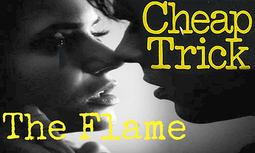 Cheap Trick – The Flame