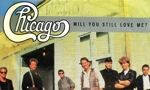 Chicago – Will You Still Love Me