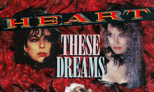 Heart – These Dreams