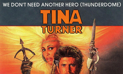 Tina Turner – We Don't Need Another Hero